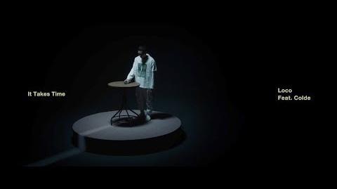 로꼬 (Loco) - It Takes Time (Feat