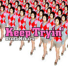 250px-Keep Tryin (Single)