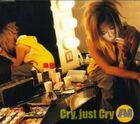 AI - Cry, just Cry-CD