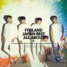 FTISLAND - Japan Best All About