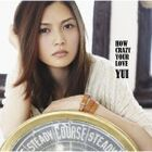 150px-YUI - How Crazy Your Love