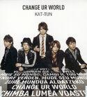 KAT-TUN Change U world