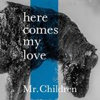 Mr.Children - here comes my love-CD