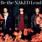 Lead - Be the NAKED-CD