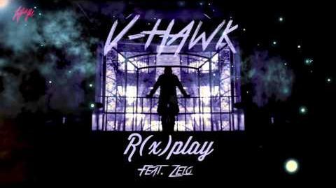 V-HAWK - R(x)PLAY Feat. ZELO of B.A