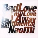Naomi - Bad Love