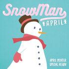 APRIL - Snowman