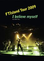 FTISLAND Tour 2009 'I Believe Myself'