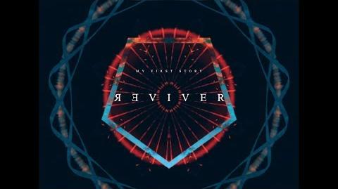 MY FIRST STORY - REVIVER -【Official Video】