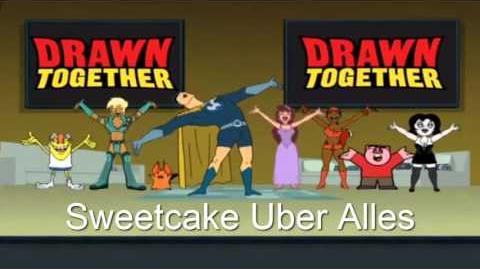 Drawn Together Soundtrack - Sweetcake Uber Alles