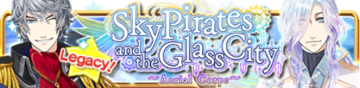 Sky Pirates and the Glass City Legacy