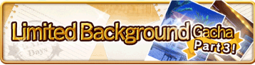 Limited Background Gacha Banner Part 3