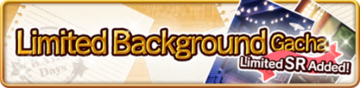 Limited Background IX Gacha