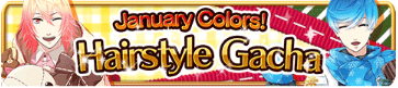 January Colors! Hairstyle Gacha Banner