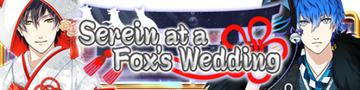Serein at a Fox's Wedding Gacha