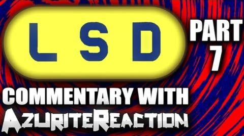 LSD - Things Get Bad - (Part 7)
