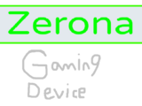 Zerona Gaming Device