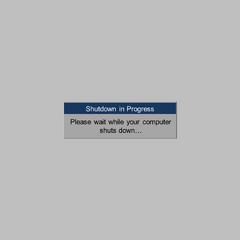 The shutdown screen (part 1)