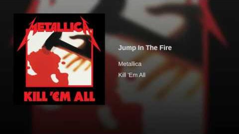 Jump In The Fire