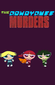 Photos of The Rowdyruff Murders/Season One
