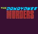 Photos of The Rowdyruff Murders