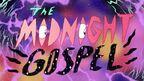 Midnightgospel-e1587995446293