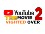Youtube The Movie 2: Vighted Over