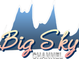 Big Sky Channel