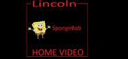 Lincoln Spongebob Home Video first logo