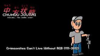 Crimsonites Can't Live Without RGB - Chuhou Joutai Music Showcase