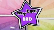 My Life Bad