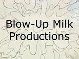Blow-Up Milk Productions (Canada)
