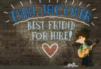 Evan Jacover, Best Friend for Hire 2008