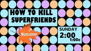 Nick spoof promo from thha22m - how to kill superfriends