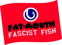 Fat-Mouth Facist Fish 1993
