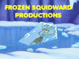 Frozen Squidward Productions