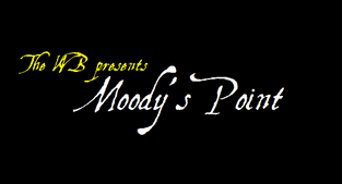 The WB presents Moody's Point