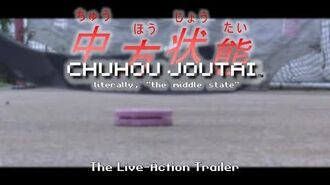 Chuhou Joutai The Live-Action Trailer ~ What is a Crimsonite?