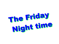 The Friday Night time