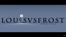 Louis vs. Frost Dubbing Studios