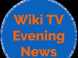 Wiki TV Evening News
