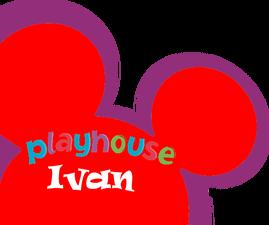 Playhouse Ivan 2005-2011