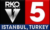 RKO Network 5 Istanbul
