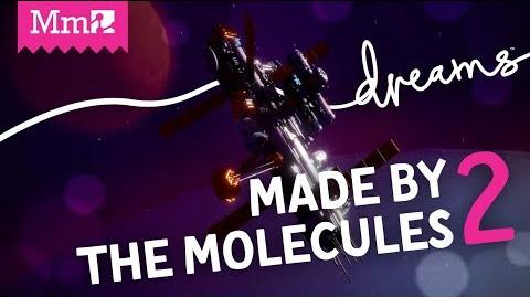 Made by the Molecules 2 DreamsPS4