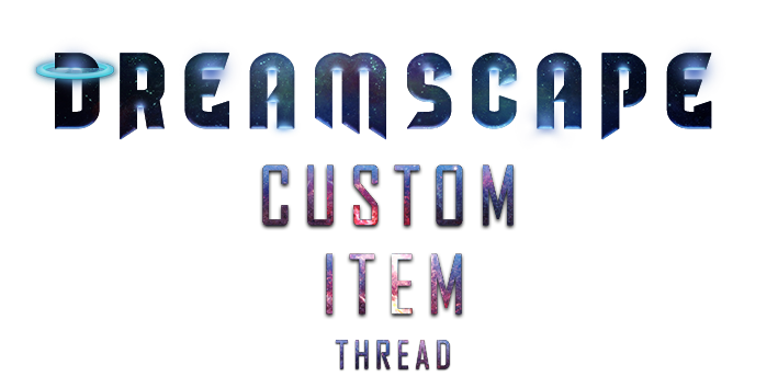 Dreamscape custom items