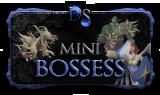 Mini bosses