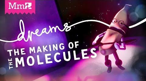 The Making of the Molecules Livestream - -DreamsPS4