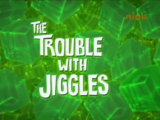 The Trouble With Jiggles