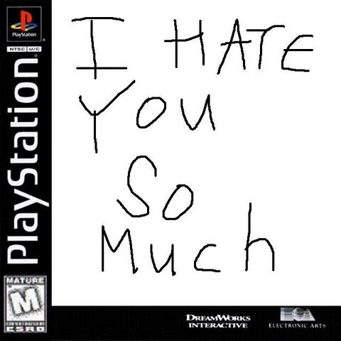 File:I Hate You So Much for Sony PlayStation One.JPG