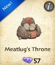 Meatlug's Throne